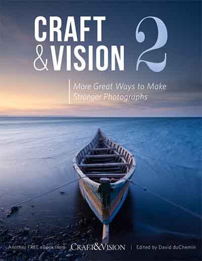 Craft & Vision - More Great Ways to Make Stronger Photographs