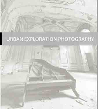 ebook photographers URBAN EXPLORATION PHOTOGRAPHY